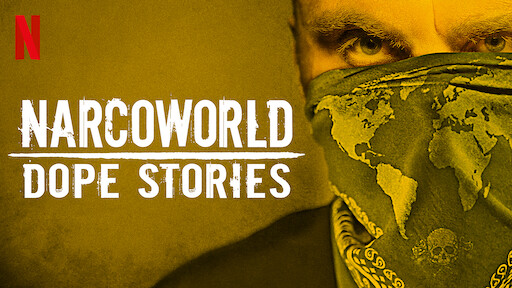 Narcoworld: Dope Stories